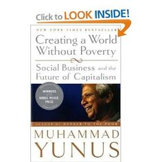 Creating a World Without Poverty by Muhammad Yunus.