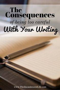 The Consequences of Being too Careful With Your Writing