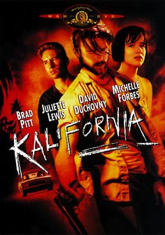 Kalifornia - 1993. First Brad Pitt flick I ever saw. I found out he can really act....amazing.