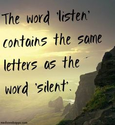 The Word Listen Contains The Same Letters As The Word Silent life quotes quotes quote life quote life lessons silent wise quotes listen Positive Quotes, Motivational Quotes, Funny Quotes, Inspirational Quotes, Quotes Quotes, Great Quotes, Quotes To Live By, Work Quotes, Awesome Quotes