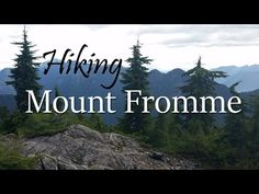 The hike to Mount Fromme is worth the effort. The views are good, the trails up are enjoyable, and the trail sees less traffic than other nearby hikes. North Vancouver, Hiking Trails, Mountain Biking, Effort, Good Things, Walking Paths