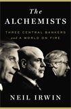 The Alchemists by Neil Irwin