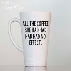 LATTE MUG ~ All the coffee she had had had had no effect ~ Grammar Coffee Mug…