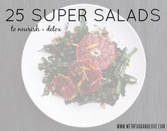 25 Super Salads to Nourish + Detox | withfoodandlove.com | #glutenfree #vegan #salad