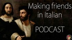 Italian for travellers: Making friends. PODCAST
