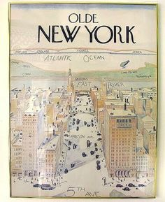 """Saul Steinberg's famous New Yorker cover from """"A View of the World from Avenue"""", and above, """"Olde New York"""", his rare view to the East. The New Yorker, New Yorker Covers, Vintage Travel Posters, Vintage World Maps, Cartoons Magazine, Saul Steinberg, Nature Drawing, Old And New, New York City"""