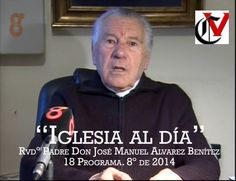 """""""Iglesia al día"""". Rvdº. Don José Manuel Álvarez Benítez. 18 Programa 8º de 2014"""