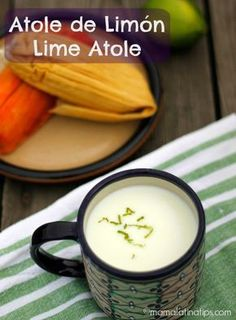 The easiest lime atole recipe. Great with savory tamales. Mexican Drinks, Mexican Dishes, Mexican Food Recipes, Gourmet Recipes, Healthy Recipes, Tamales Y Atole, Atole Recipe, Yummy Drinks, Yummy Food
