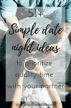 51 simple date night ideas to prioritize quality time with your partner #intentionalliving #datenight #datenightideas