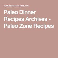 Paleo Dinner Recipes Archives - Paleo Zone Recipes