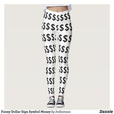 Shop Funny Dollar Sign Symbol Money Leggings created by Indiamoss. Woman Yoga, Dollar Sign, Custom Leggings, Flower Fashion, Look Cool, Leggings Fashion, Body Types, Dressmaking