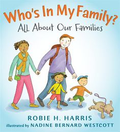 """Who's in My Family? by Robie H. Harris ~""""A big plus for us is the diversity - transracial families, same-sex parents, extended family members, older parents, and characters with disabilities. Differences are discussed in an open manner, and I appreciate Harris's no-nonsense approach to matters like varying skin colors within a family unit."""""""