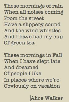 verses from 'these mornings of rain' by alice walker
