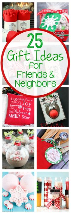 25 Great Gift Ideas for Friends and Neighbors-So many cute ideas! Christmas gifts #christmasgifts Holiday gifts