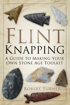 Flint knapping was one of the primary skills for survival for our prehistoric ancestors. This highly original guide will enable the reader, with practice, to manufacture their own Stone Age tool kit. Survival Food, Outdoor Survival, Survival Knife, Survival Prepping, Emergency Preparedness, Survival Skills, Survival Hacks, Survival Stuff, Survival Quotes