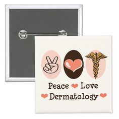 Peace Love Dermatology Button