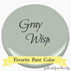 Postcards from the Ridge: Benjamin Moore Gray Wisp ~ Favorite Paint Color #benjaminmoore #graywisp #paintcolor