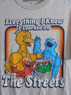 Mens T-shirt Sesame Street S L XL Everything I Know I Learned on the Streets First Birthday Parties, First Birthdays, Mash T Shirt, Cookie Monster T Shirt, Elmo Party, Big Bird, The Ordinary, I Know, Party Planning