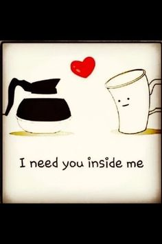 Coffee Lovers know that coffee needs to be inside him or her to be effective. Haha! Have a great day/evening Coffee Lovers! ~Me  #coffeelovers #coffee #haha