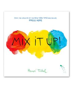 LOVE this book. Mix It Up! by Herve Tullet