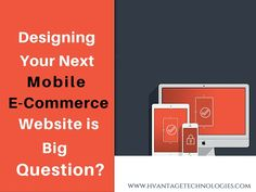 Designing your Next #Mobile E-Commerce Website is big question? #PPC #webdesign