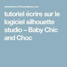 tutoriel écrire sur le logiciel silhouette studio – Baby Chic and Choc