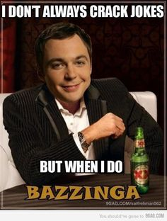 BAZINGA! This picture comes up on Google when you search my name on images - BIZARRE! But awesome.