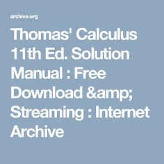 Thomas' Calculus 11th Ed. Solution Manual : Free Download & Streaming : Internet Archive