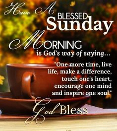 Morning Is God's way of saying….have a blessed sunday good morning sunday … Morning Is God's way of saying….have a blessed sunday good morning sunday sunday quotes beautiful sunday good morning sunday sunday image quotes Blessed Sunday Quotes, Blessed Sunday Morning, Sunday Morning Quotes, Sunday Prayer, Sunday Wishes, Sunday Greetings, Have A Blessed Sunday, Sunday Quotes Funny, Good Morning Inspirational Quotes