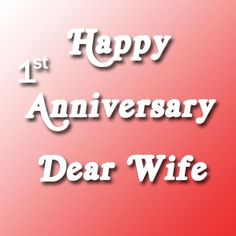 Hi Friends, I hope you will like my post First Anniversary Wishes for Wife. Read all these messages and share to your friends on Facebook, Twitter.