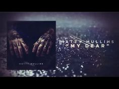 Matty Mullins - My Dear (debut solo album - 09.23.14)  Just to clear up Matty is from Memphis May Fire, one of my all time favorite bands in the universe. Check it out:)