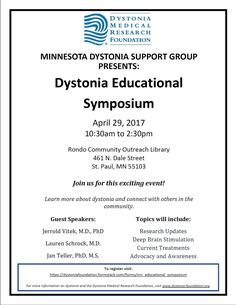 When:   April 29, 2017 @ 10:30 am – 2:30 pm          Where:    Rondo Community Outreach Library, 461 Dale St N, St Paul, MN 55104, USA      From Facebook Event Page Minnesota Dystonia Support Group Presents: DYSTONIA EDUCATIONAL SYMPOSIUM Join us to learn more about dystonia research, treatment, and awareness from medical professionals and peers in the dystonia community. Dr. Jerrold Vitek,[...]