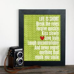 life is short break the rules forgive quickly kiss slowly love truly laugh uncontrollaby and never regret anything that made you smile, words, quotes