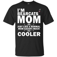 A Normal Mom Except Much Cooler Cincinnati Bearcats T Shirts – Best Funny Store