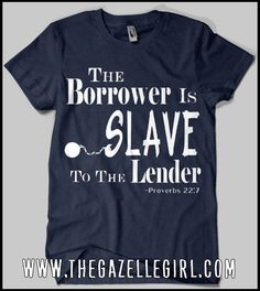 Dave Ramsey inspired T-shirt. The Borrower is Slave to the Lender, Perfect for anyone working to get out of debt. Men's and Women's available. $19.99  Tags: Dave Ramsey inspired clothing, shirt, tees, paying debt, debt free, sayings, funny, motivation, meme, gift, unique gift, Christmas, TMMO, cash, wallet, paid, quote, inspirations, clothing, scripture, bible, church, verse, old testament, God, Jesus, faith, quotes, Christian, sermon, Lutheran, gospel, religion, Sunday, teacher, mission…