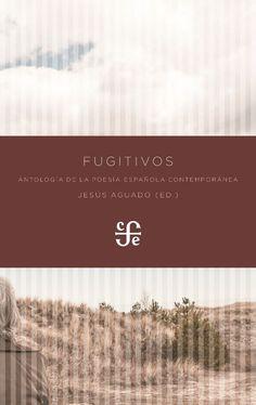 """""""Fugitivos: Antología de la poesía española contemporánea"""" selección y prólogo…"""