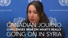 Independent Canadian journalist challenges MSM, explains what actually is going on in Syria
