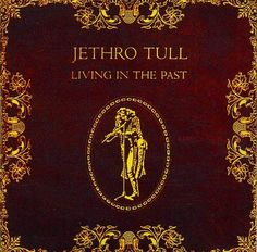 Jethro Tull - Living In The Past - Living in the Past (album) - Wikipedia, the free encyclopedia
