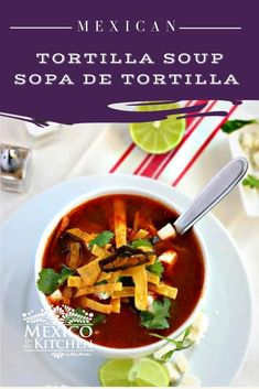 This Mexican soup recipe is a great option for a comforting dinner meal during the week. Don't forget the fried corn tortilla strips to add as a garnish! #mexicanfood #mexicansoup #tortillasoup #mexicanrecipes #homecook