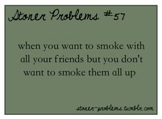 Pix For > Stoner Problems