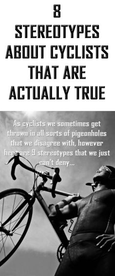8 stereotypes about cyclists that are actually true. Hahaha