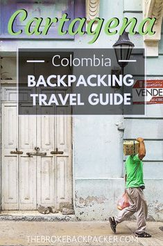 Backpacking Cartagena Travel Guide (2018)