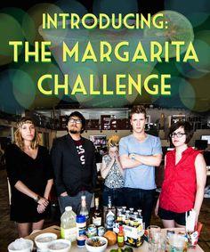 Adults guess the ingredients in a basic margarita…hilarious.