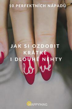 Dlouhé nehty jsou in. Noste je upravené a krásné. Ale jak na to? Nemáte nápady? Koukněte se na 10 designů, jak si nehty ozdobit. #nehty #dlouhenehty #kratkenehty #zdobeninehtu