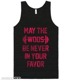 May The Wods Be Never In Your Favor - Crossfit Shirt. Select yours before they sell out. Not found anywhere else. #Fitness