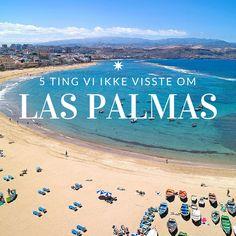 5 ting vi ikke visste om Las Palmas #travel #reisetips