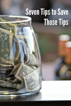 Seven Tips for Saving Your Tips Having a hard time saving your tips? Here are seven easy ways to cut back on spending, and save your tips!