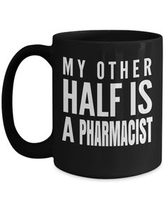 Pharmacist Gifts For Women Or Men - 15oz Pharmacist Coffee Mug - Pharmacist Retirement Gift Idea - Pharmacist Mug - My Other Half Is A Pharmacist