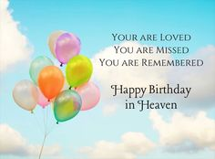 Birthday Wishes In Heaven, Happy Birthday Wishes Cards, Happy Birthday Son, Happy Birthday Pictures, Happy Birthday Quotes, Happy Heavenly Birthday Dad, Birthday Greetings, Anniversary Greetings, 21 Birthday