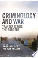 Criminology and War : Transgressing the Borders / edited by Sandra Walklate and Ross McGarry. Criminology, New Books, Crime, Action, War, Group Action, Crime Comics, Fracture Mechanics